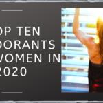 Top Ten Deodorants for Women in 2020