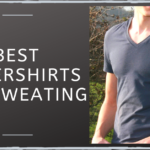 Best Undershirts For Sweating in 2020