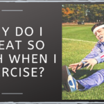 Why Do I Sweat So Much When I Exercise?