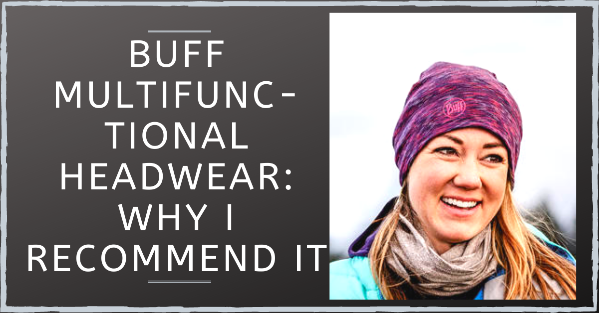 Buff Multifunctional Headwear: Why I Recommend It