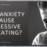 Can Anxiety Cause Excessive Sweating? What To Do When This Happens