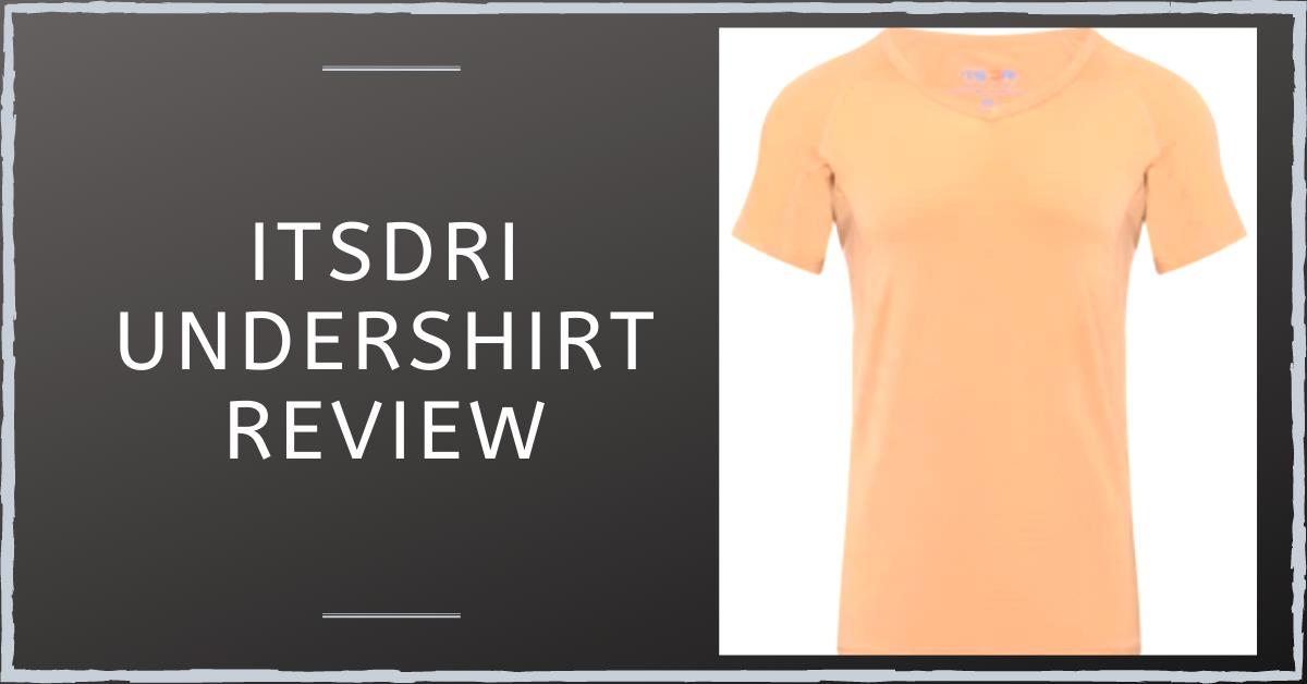 ItsDri Undershirt Review: Good-Bye Sweat Stains!