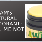 Sam's Natural Deodorant: Smell Me Not