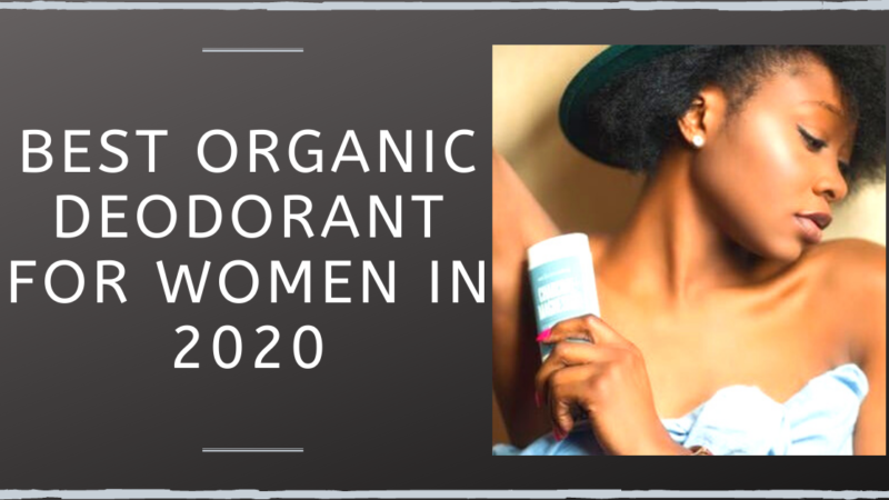 Best Organic Deodorant For Women in 2020