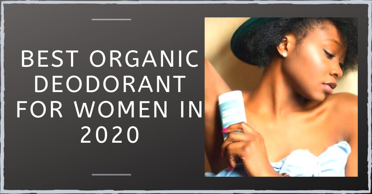 Best Organic Deodorant For Women in 2020