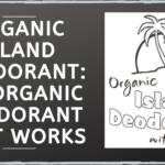 Organic Island Deodorant: An Organic Deodorant That Works
