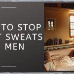 How To Stop Night Sweats In Men