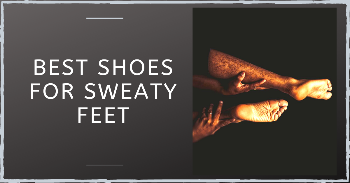 Best Pairs of Shoes For Sweaty Feet