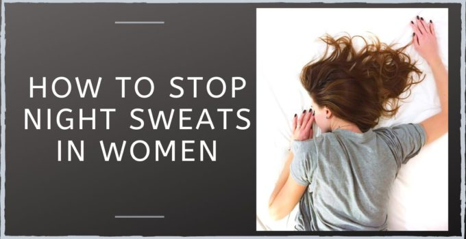How To Stop Night Sweating Episodes In Women