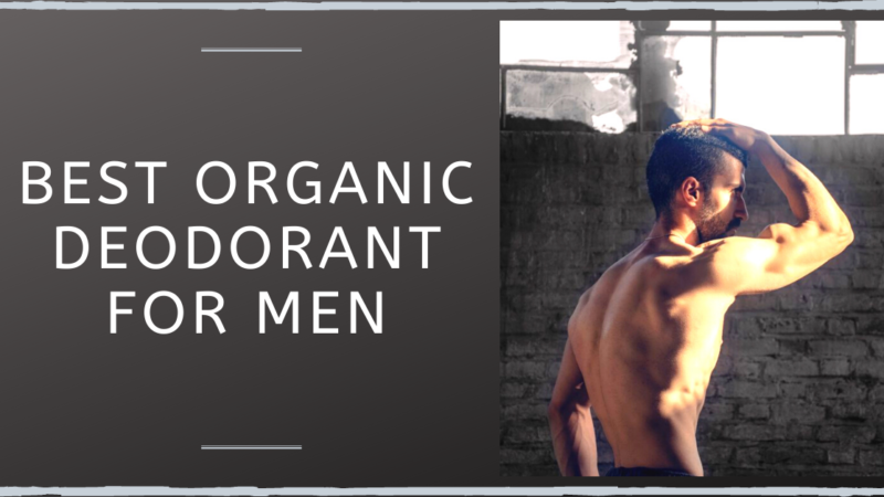 Best Organic Deodorant For Men