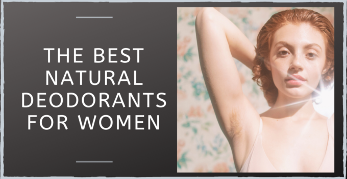 The Best Deodorants For Women
